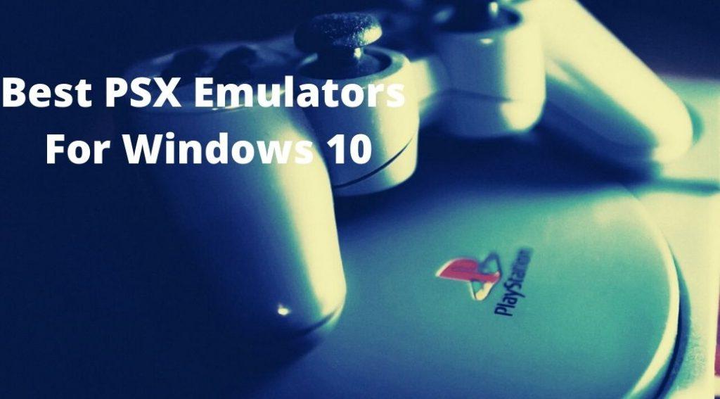 Top 10 Best PSX Emulators For Windows 10 PC   Tech Untouch