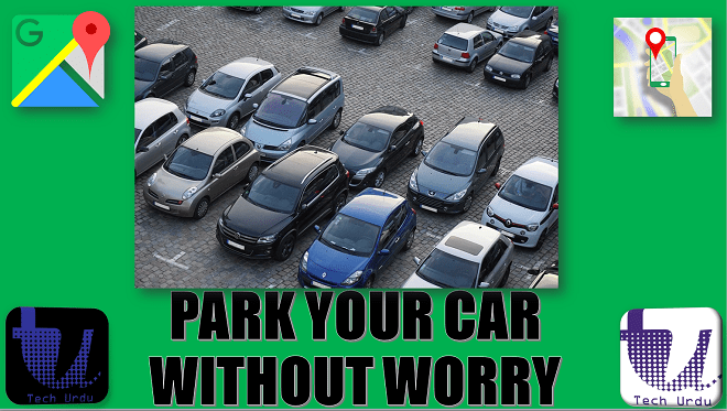 PARK YOUR CAR ANYWHERE WITHOUT WORRY | GOOGLE MAPS SAVE YOUR PARKING SPOT 1