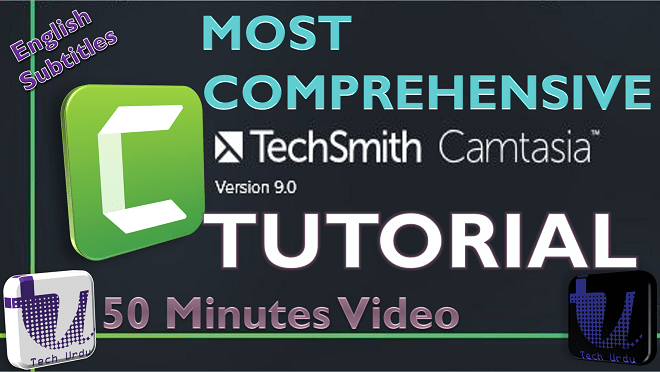 CAMTASIA 9 - The Ultimate Tutorial in One Video | How to Use Camtasia Studio 8 and 9 - techurdu.net
