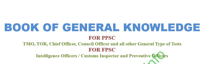 Book of General Knowledge for PPSC/TMO/TOR/Chief Officer/Council Officer/Intelligence Officer/Custom Inspector/Preventive Officer,etc.