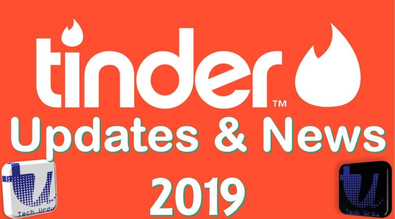 Tinder - All Latest Updates & News (2019)