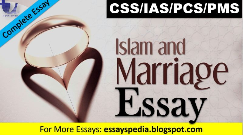 Islam Considers Marriage a Social Contract where Two Individuals of Their Free Will form a Union for a Lifelong Partnership | Complete Free Essay with Outline - techurdu.net
