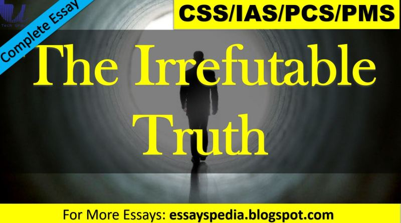 The Irrefutable Truth | Complete Essay with Outline - techurdu.net