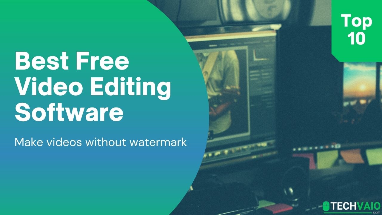 Top 10 Best Video Editing software with no watermark