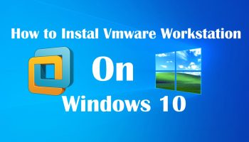 How to Install VMware Workstation on Windows 10?