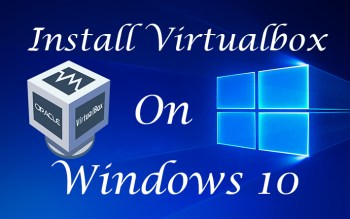 How to Install Virtualbox On windows 10