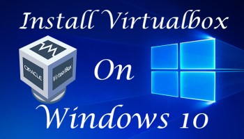 How to Install Virtualbox On windows 10