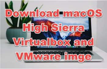 download macOS high sierra virtualbox and vmware image