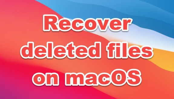 recover deleted files on macOS big sur