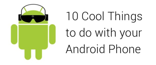 10-cool-things-to-do-with-your-android-phone