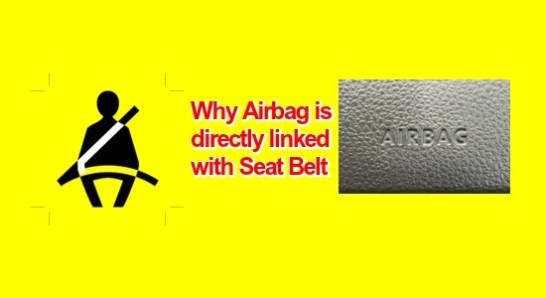 Why Airbag is directly linked with Seat Belt