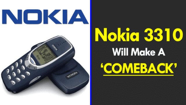 The Iconic Nokia 3310 Will Make A Comeback This Month 696x392 IS HMD Globals Iconic Nokia 3310 going to be launched Again ??? Wait Till The MWC 2017