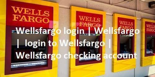 Wellsfargo login | Wellsfargo | login to Wellsfargo | Wellsfargo checking account