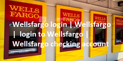 Wellsfargo login   Wellsfargo   login to Wellsfargo   Wellsfargo checking account