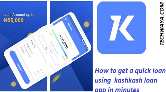 How to get a quick loan using kashkash loan app in minutes