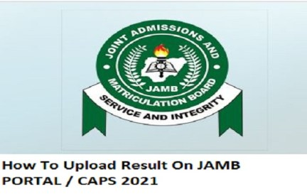 How To Upload Result On JAMB PORTAL / CAPS 2021