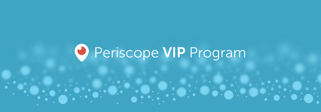 periscope VIP program