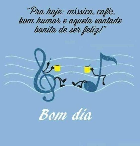 Pra hoje: música, café bom humor e aquele vontade bonita de ser feliz