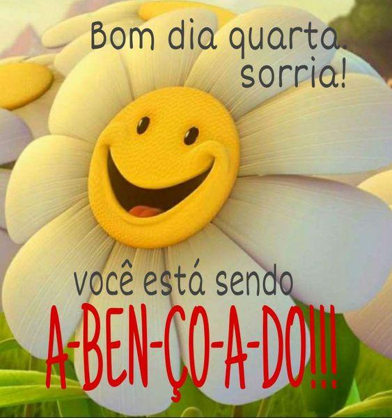 Bom dia quarta sorria! Você está sendo Abençoado!!!