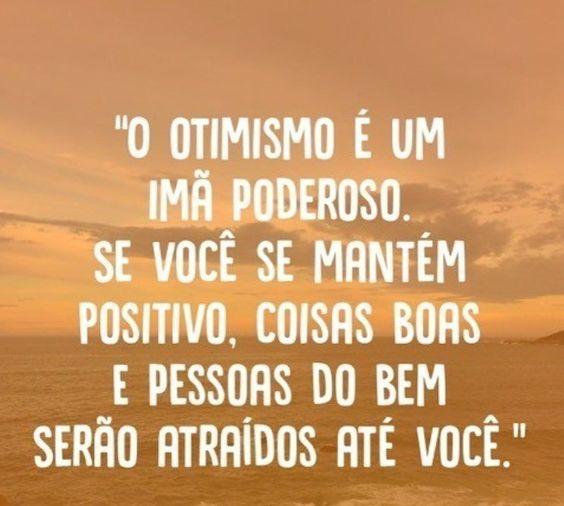 Otimismo é um imã poderoso