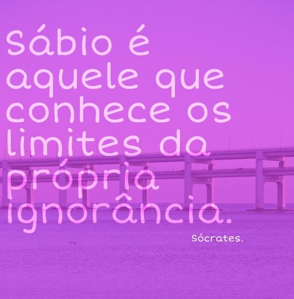 Frase do filosofo Sócrates.