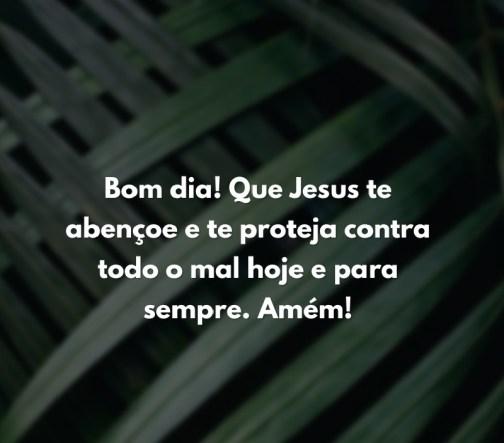 bom dia Jesus te abençoa sempre