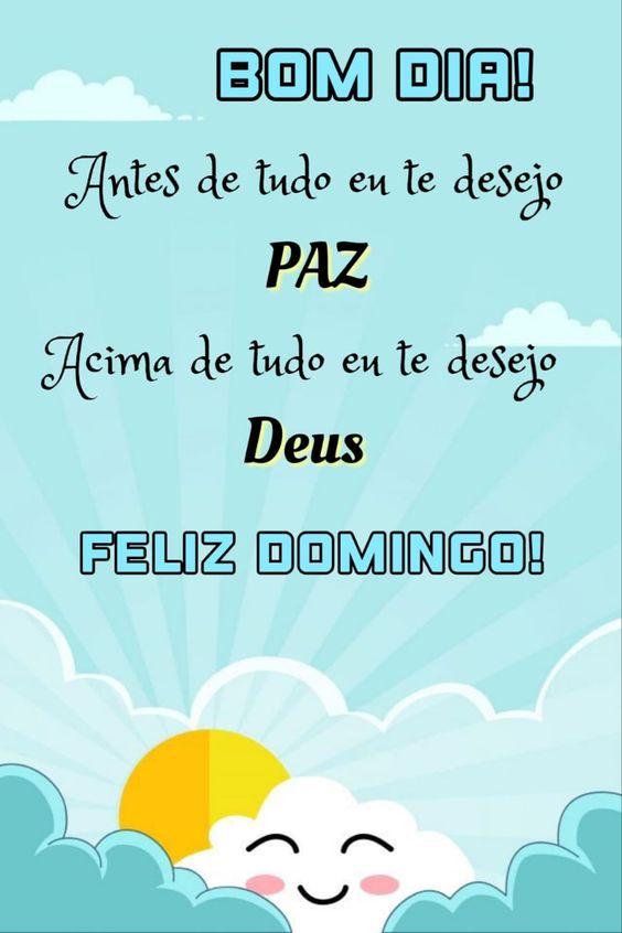 Desejo paz e Deus feliz Domingo