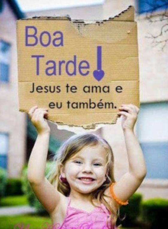 Boa tarde Jesus te ama também