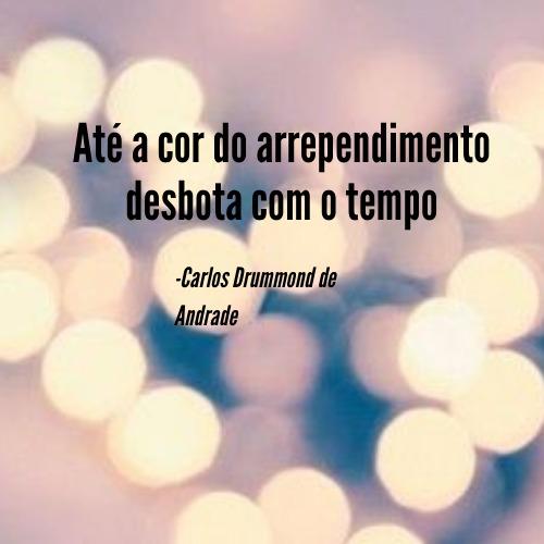 Frase com lindas palavras de Carlos Drummond de Andrade