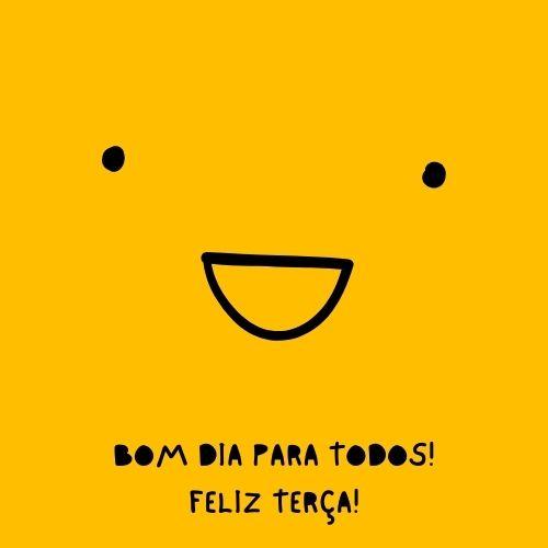 bom dia amarelinho com sorriso feliz terça feira