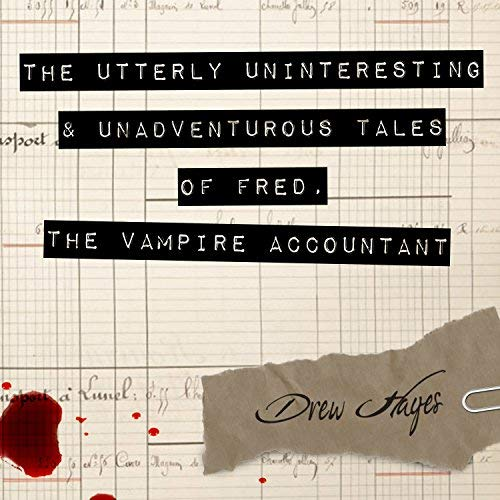 Road trip audiobook - The Utterly Uninteresting and Unadventurous Tales of Fred, the Vampire Accountant