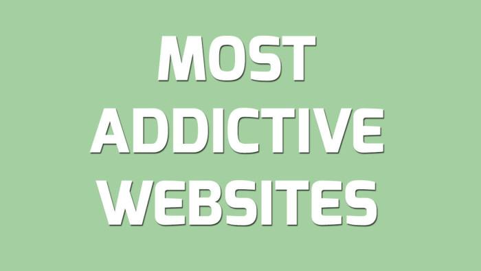 List Of 5 Most Addictive Websites On Internet