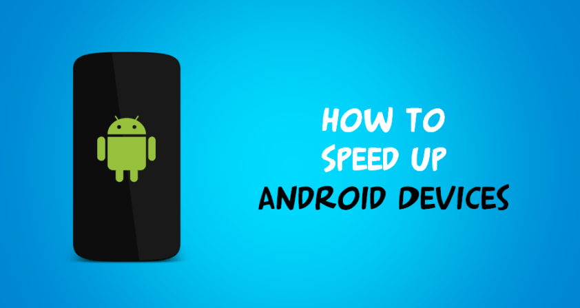 How To Speed Up Android Smartphone