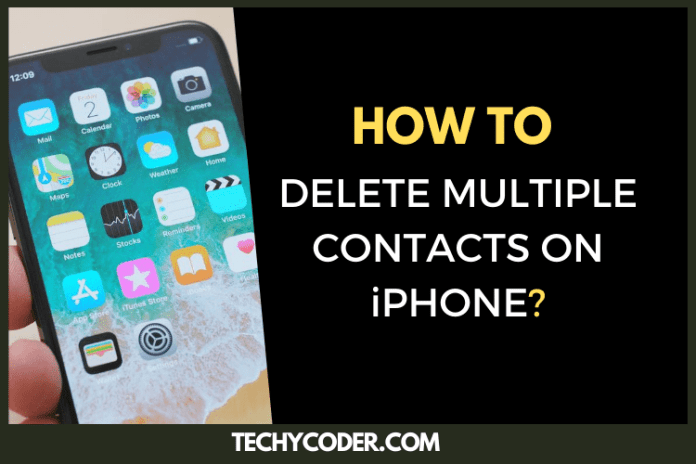 how to delete multiple contacts on iphone, delete contacts