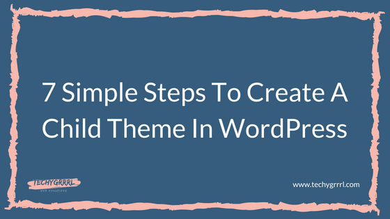 7-simple-steps-to-create-a-child-theme-in-WordPress