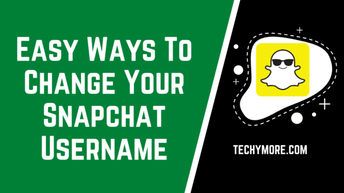 Easy Ways To Change Your Snapchat Username