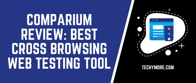 Comparium Review: Best Cross Browsing Web Testing Tool