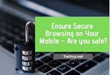 Ensure Secure Browsing on Your Mobile – Are you safe?