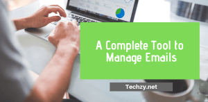 A Complete Tool to Manage Emails