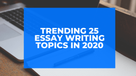 Trending 25 Essay Writing Topics in 2020