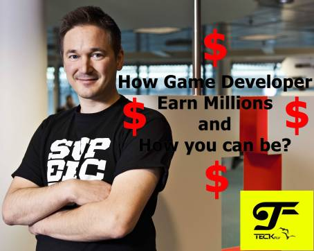 How Game Developer Earn Millions and How you can be?
