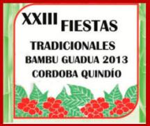 Fiestas Tradicionales del Bambú Guadua en Córdoba, Quindio 2013