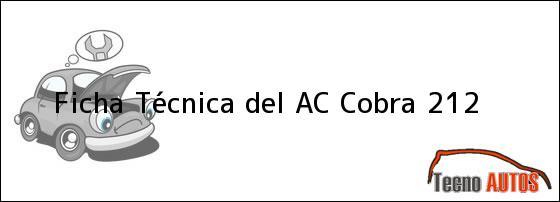 Ficha Técnica del AC Cobra 212, ensamblado en 2000
