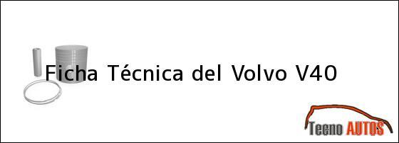 Ficha Técnica del Volvo V40, ensamblado en 1999