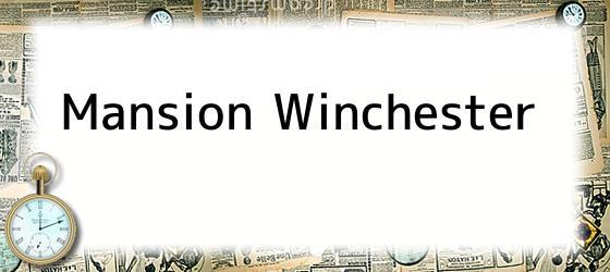 Mansion Winchester Helen Mirren una viuda millonaria en una mansin encantada Enlaces