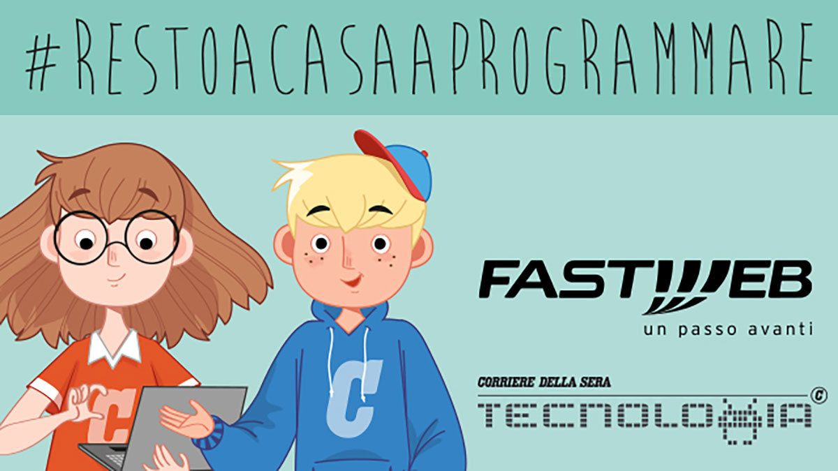 Ad aprile #Restoacasaaprogrammare: corso gratuito per bambini e ragazzi con Corriere della Sera e Fastweb