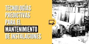 Tecnologías predictivas para el mantenimiento de instalaciones
