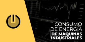 Consumo de energía de máquinas industriales