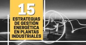 Gestión energética en plantas industriales