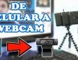 como usar el celular como webcam